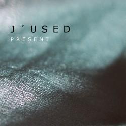 J'Used - Present